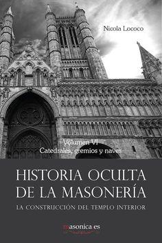 HISTORIA OCULTA DE LA MASONERÍA VI de Nicola Lococo Cobo.  ¡DISPONIBLE YA EN DIGITAL!