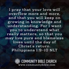 Philippians 1:9-10  … live pure and blameless lives until the day of Christ's return.