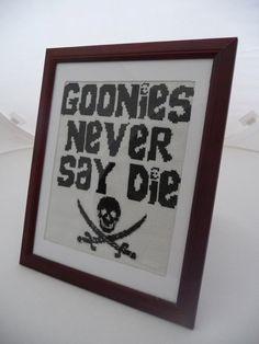 Goonies never say die.  One of my favorite movies growing up.