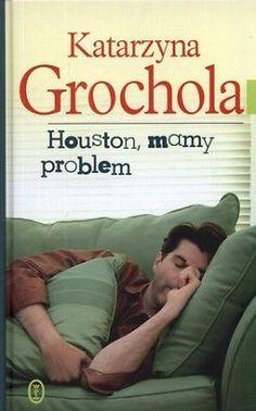 Houston, mamy problem - Katarzyna Grochola