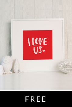 I Love Us Pack of free printable posters and cards.