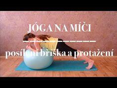 Cvičení na velkých míčích - YouTube Yoga Videos, Zumba, Health Fitness, Good Things, Workout, Sports, Youtube, Loosing Weight, Weights