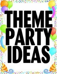 Find classy, fun, classic, and creative ideas for a theme party.