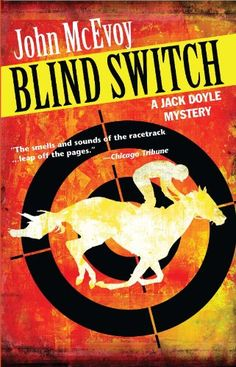 Free Book Update - Blind Switch: A Jack Doyle Mystery, by John McEvoy, is now free on Kindle and still free on iTunes, courtesy of publisher Poisoned Pen Press.