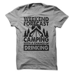 Camping Weekend Forecast Drinking T-Shirt Tee Outdoors Fishing Mountains Shirts Wine Beer Gift Mens Womens Tshirts for Campers Fun Vacation