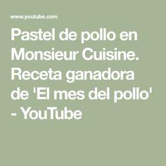 Pastel de pollo en Monsieur Cuisine. Receta ganadora de 'El mes del pollo' - YouTube Lidl, Robots, Connect, Youtube, Silver, Chicken Potpie, Pie Recipes, Meals, Food Processor