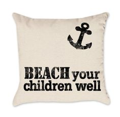 Beach Your Chilren Well Pillow Cover with an Anchor - Beach House Pillow Cover - Cotton Duck Natural Throw Pillow Cover
