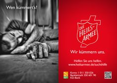 "Motiv zum Thema Suchthilfe aus der Heilsarmee-Plakatkampagne ""Wen kümmert's?"" im November 2013. Weitere Infos unter www.heilsarmee.de/suchthilfe //// Poster of the Salvation Army in Germany (Die Heilsarmee). The question on the left translates to ""Who cares?"". On the right underneath the shield the answer is ""We care."""