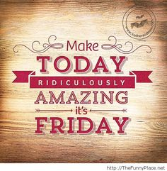 Its Friday Quotes Its friday!