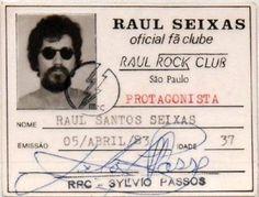 Protagonista: carteirinha de Raul Santos Seixas, membro do próprio fã clube, o Raul Rock Club