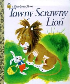 Tawny Scrawny Lion - a Little Golden Book