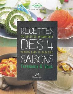 Publishing platform for digital magazines, interactive publications and online catalogs. Convert documents to beautiful publications and share them worldwide. Title: Recettes Des 4 Saisons, Author: Length: 107 pages, Published: Kitchenaid, Robots For Sale, Thermomix Desserts, Perfect Beard, Beer Opener, Tasty, Yummy Food, Food Videos, Make It Simple