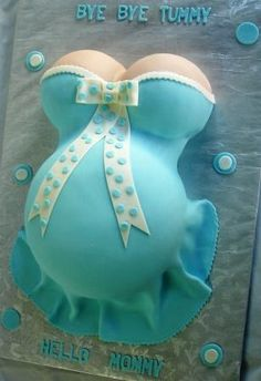 "Shower Cake says ""Bye Bye Tummy, Hello Mommy!""  Too funny!"