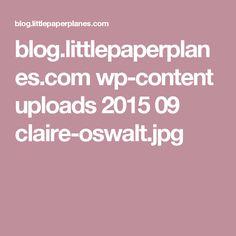 blog.littlepaperplanes.com wp-content uploads 2015 09 claire-oswalt.jpg