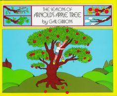 The Seasons of Arnolds Apple Tree by Gail Gibbons