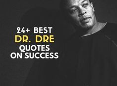 Dre Quotes and Sayings On Music, Success Romantic Couple Quotes, Romantic Couples, Knowledge Quotes, Knowledge And Wisdom, Dr Dre Quotes, Learn Meaning, Leo Buscaglia, The Stoics, I Work Hard