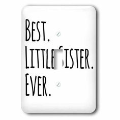 3dRose Best Little Sister Ever - Gifts for younger and youngest siblings - black text, Double Toggle Switch