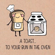 A toast to your bun in the oven. Food Pun Greeting Card. http://www.toptabledesign.co.uk/shop/congratulations-cards/a-toast/