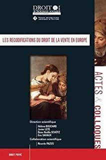 Les recodifications du droit de la vente en Europe Presses Universitaires Juridiques, Université de Poitiers, imp. 2021 Poitiers, Europe, Law