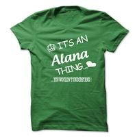 Its An Alana Thing . You Wouldns Understand