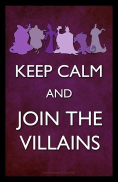 keep calm and join the villains.