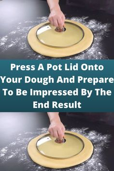 #Press A Pot Lid Onto Your #Dough And Prepare To Be #Impressed By The End #Result