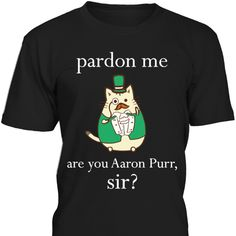 Hamilcat Art Design for Musical Cat Lovers of Hamilton an American Musical shirt. Super cute cat tee! Pardon me are you Aaron Purr, sir? Exclusive kitty cat on your t-shirt! You Love Broadway Musicals then this awesome and trend t-shirt is for you! Show your passion to the music! Awesome parody for Hamilton Musical Lovers! RAP musical is the best! Musical apparel! Pusheen cat tee parody! Better for women and men who want to meet people of their pride! Aaron Burr. My shot Purr Shot first
