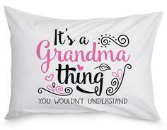 It's A Grandma Thing - Pillow Case