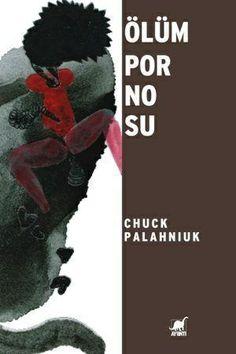Chuck Palahniuk - Ölüm Pornosu