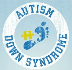 Autism &  Down Syndrome Awareness