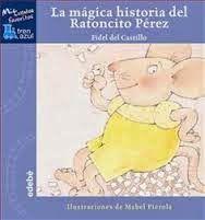 """En la pasada sesión, nos repartieron un cuento para leer en casa titulado """"La mágica historia del Ratoncito Pérez"""" de Fidel del Castillo. Entre otras actividades, mañana lo comentaremos."""