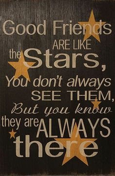 'Good Friends Are Like Stars' Sign