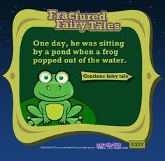 FRACTURED FAIRY TALES~  Cool online resource that takes fairy tales you know and changes characters, setting, point of view, or plot.  You can read sample or make up your own!