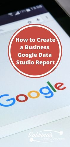How to create a Business Google Data Studio Report long image - small business tips - data collection reports - small business google data tips - Google Data Studio tutorial - Google Data Studio tips - sabrinasadminservices.com