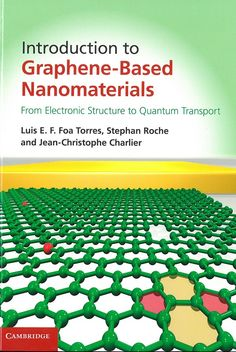 Introduction to graphene-based nanomaterials : from electronic structure to quantum transport / Luis E. F. Foa Torres, Stephan Roche, Jean-Christophe Charlier