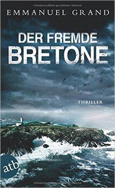 Buchvorstellung: Der fremde Bretone - Emmanuel Grand https://www.mordsbuch.net/2016/12/29/buchvorstellung-der-fremde-bretone-emmanuel-grand/
