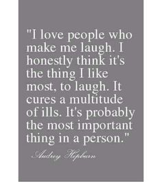Laughter is an endearing quality in a friend