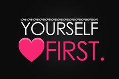 Learn To Love Yourself First :) | UhlalaLOVE (:
