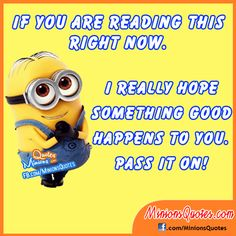 Cute Saturday Minions quotes AM, Saturday February 2016 PST) – 10 pics Cute Minions, Minions Despicable Me, My Minion, Funny Minion, Great Quotes, Funny Quotes, Truth Quotes, 5sos, Minion Pictures