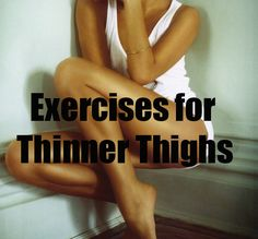 Exercises for Thinner Thighs #thinnerthighs #workout