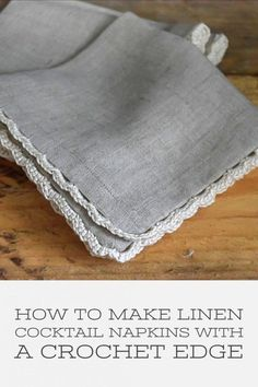 Instructions to sew beautiful fabric cocktail napkins /dinner napkins with mitered corners and finish them with a simple crochet border. A great gift idea. #sewing #sew #crochet #napkins #linen #diy #crochetedge #nourishandnestle