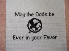 """My the Odds be Ever in your Favor. (from """"The Hunger Games."""")"""