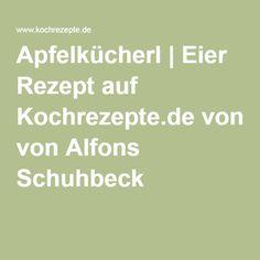 Apfelkücherl | Eier Rezept auf Kochrezepte.de von Alfons Schuhbeck