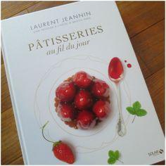 Pâtisseries au fil du jour - Laurent Jeannin - Solar