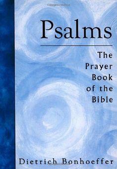 Psalms: The Prayer Book of the Bible by Dietrich Bonhoeffer http://www.amazon.com/dp/0806614390/ref=cm_sw_r_pi_dp_Gc8.ub0ZS9DFD