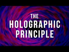 The Holographic Principle Explained (in 5 Minutes)