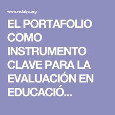 EL PORTAFOLIO COMO INSTRUMENTO CLAVE PARA LA EVALUACIÓN EN EDUCACIÓ...
