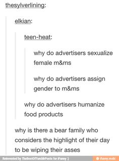 """Why do advertisers assign genders to food?  Same as asking, """"Why is there a family of bears who consider the highlight of their day wiping their asses?"""""""