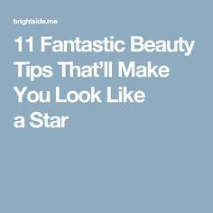 11Fantastic Beauty Tips That'll Make You Look Like aStar