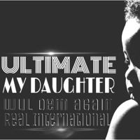Ultimate - My Daughter by Giddi on SoundCloud